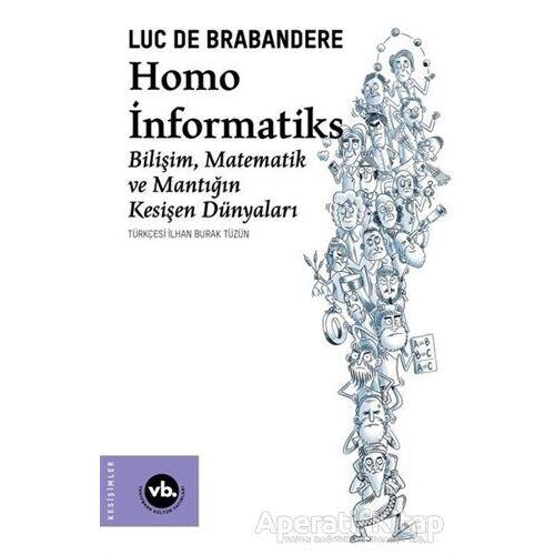 Homo İnformatiks - Luc de Brabandere - Vakıfbank Kültür Yayınları
